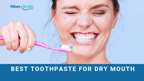 Best toothpaste for dry mouth
